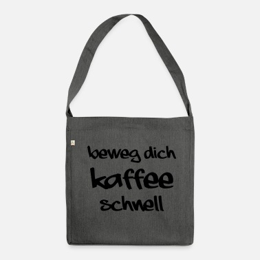 move coffee fast - Shoulder Bag recycled
