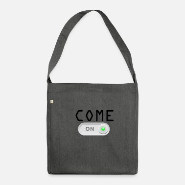 Come Come on - Shoulder Bag made from recycled material