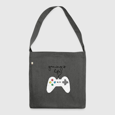 Game / Gamer / Games: Gaming is life. - Shoulder Bag made from recycled material