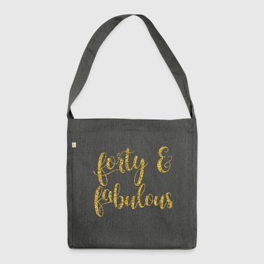 Forty and Fabulous - Shoulder Bag made from recycled material