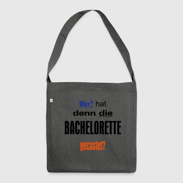 Bachelorette Casting - Shoulder Bag made from recycled material