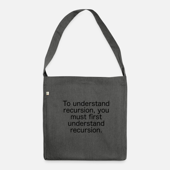 Coder Bags & Backpacks - understand recursion programmer joke gift - Shoulder Bag recycled dark grey heather