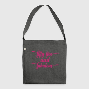 55. Geburtstag: Fifty Five And Fabulous - Schultertasche aus Recycling-Material