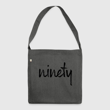 90 ninety birthday gift number ninety - Shoulder Bag made from recycled material