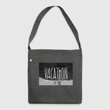 VACATION - Shoulder Bag made from recycled material