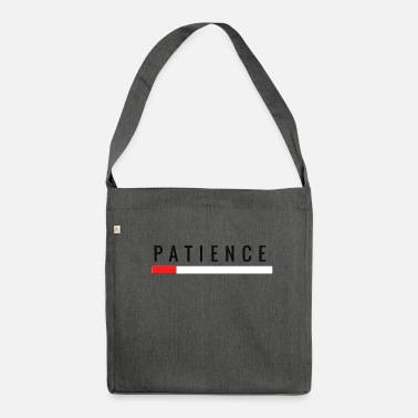 Patience patience - Shoulder Bag recycled