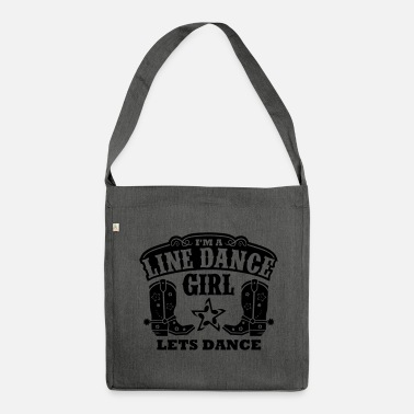 Line Dancing I'M A LINE DANCE GIRL - Shoulder Bag made from recycled material