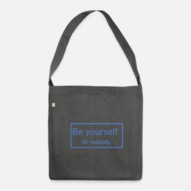 Yourself Be yourself - Shoulder Bag made from recycled material