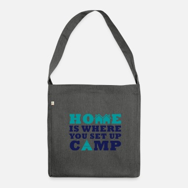 Up HOME IS WHERE YOU SET UP A CAMP - Schultertasche aus Recycling-Material
