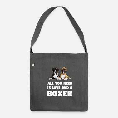 Boxer Boxer Dog - All You Need Is Love And A Boxer - Shoulder Bag made from recycled material