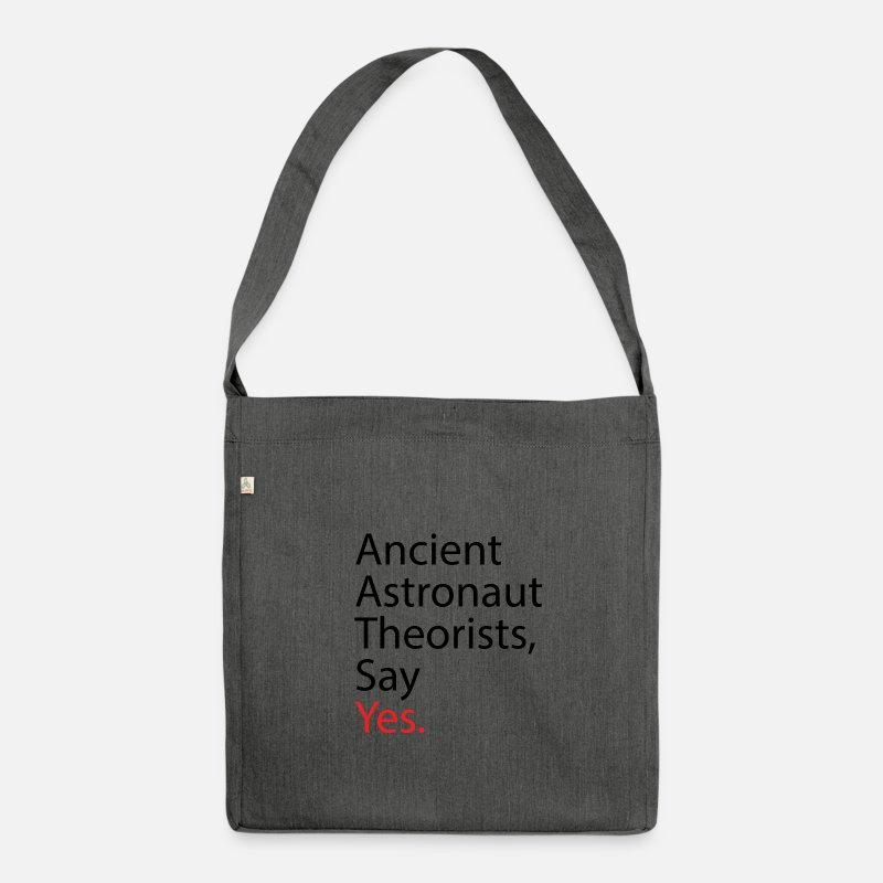 Geek Bags & Backpacks - Ancient Astronaut Theorists, Say Yes - Shoulder Bag recycled dark grey heather