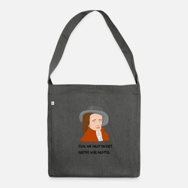 Poet Goethe was a poet - Shoulder Bag made from recycled material