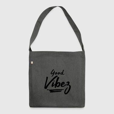 Good vibes - Shoulder Bag made from recycled material