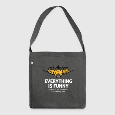 Glee Everything Is Funny When It Happens To Others! - Shoulder Bag made from recycled material