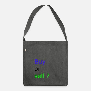 Sell Buy or Sell - Shoulder Bag made from recycled material