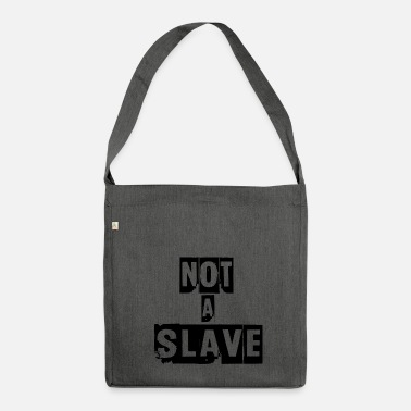 Slaves not a slave - Shoulder Bag made from recycled material