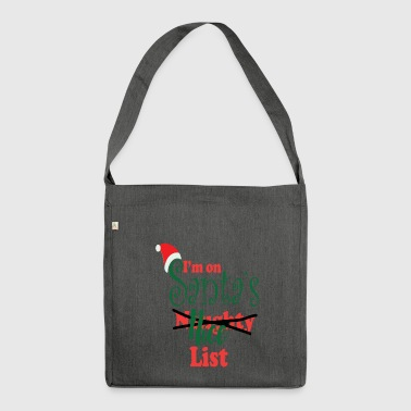 I'm on Santa's naughty nice list - Shoulder Bag made from recycled material