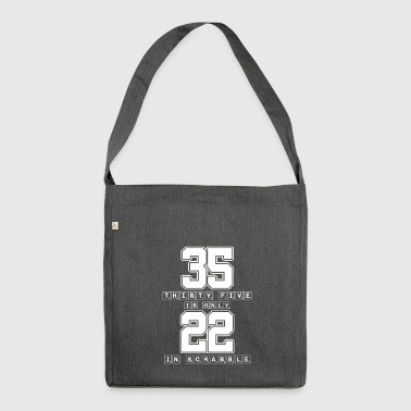 Thirty Five Is Only 22 Scrabble - Funny Scrabble - Shoulder Bag made from recycled material