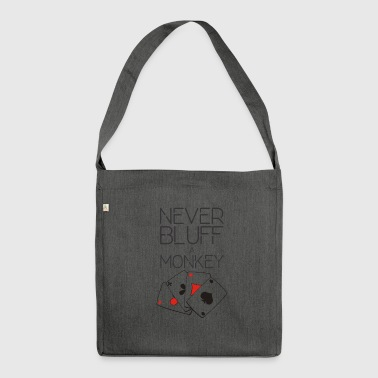 Never bluff a monkey - Shoulder Bag made from recycled material