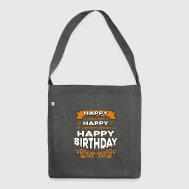 Happy Happy Happy Birthday - Shoulder Bag made from recycled material
