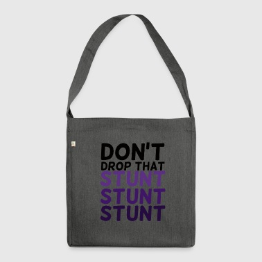 Stunt Cheerleader: Don´t Drop That Stunt Stunt Stunt - Schultertasche aus Recycling-Material