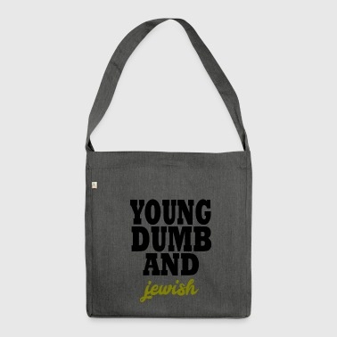 young dumb and jewish - Shoulder Bag made from recycled material