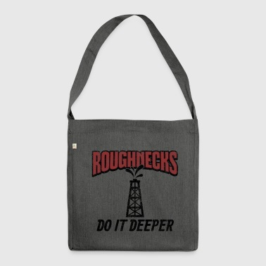 Oil Rig Roughnecks Do It Deeper Gift - Shoulder Bag made from recycled material