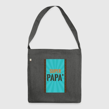 SUPER PAPà - Borsa in materiale riciclato