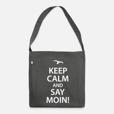 Keep Calm And keep calm and say moin Norddeutsch Hamburg Möwe - Schultertasche aus Recycling-Material