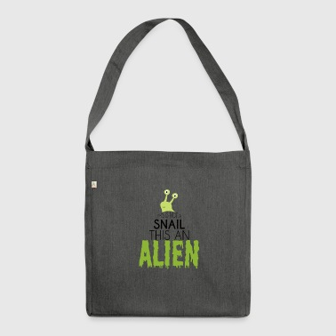 Alien / Area 51 / UFO: This Is Not A Snail. this - Shoulder Bag made from recycled material
