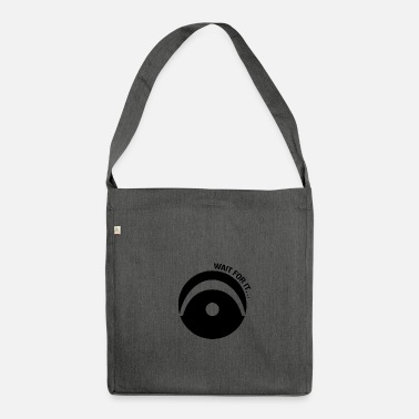 Wait Wait for it ... - Shoulder Bag made from recycled material