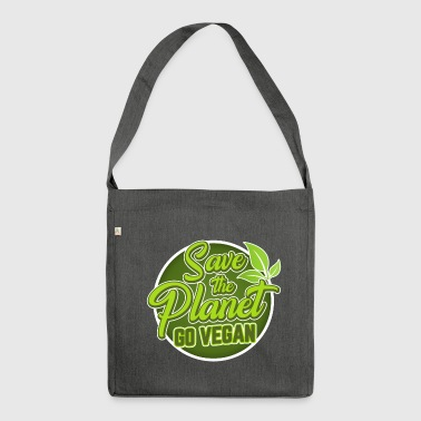 Save The Planet - Go Vegan - Schultertasche aus Recycling-Material