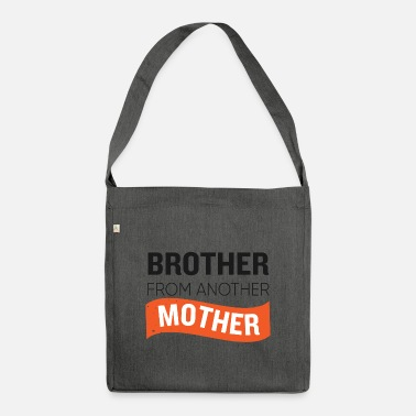 Brother From Another Mother Brother From Another Mother - Shoulder Bag recycled