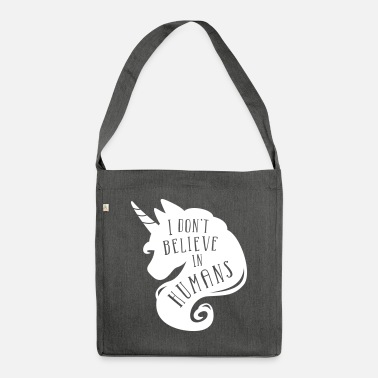 Bestsellers Q4 2018 I don´t believe in humans - unicorn - Shoulder Bag recycled