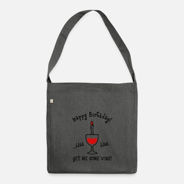 Birthday Saying Funny birthday saying birthday sayings - Shoulder Bag recycled