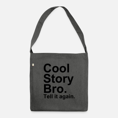 Cool Story Bro - Shoulder Bag recycled