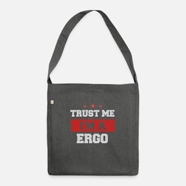 Ergo Trust me I'm a ergo - Shoulder Bag recycled