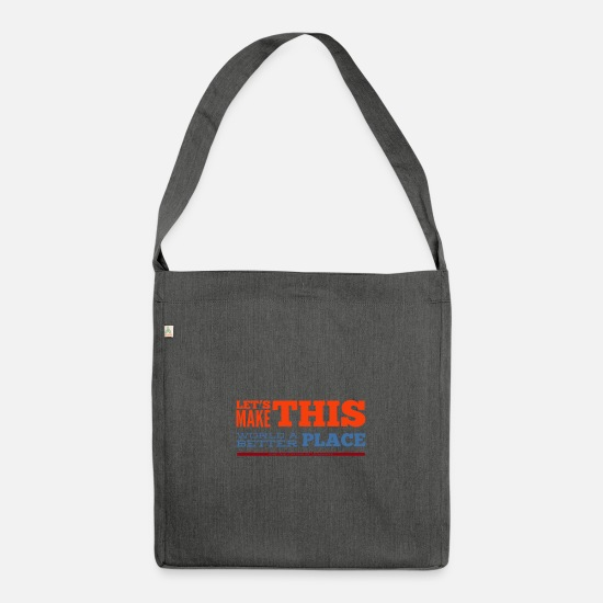 Gift Idea Bags & Backpacks - Let's make this world a better place for humanity - Shoulder Bag recycled dark grey heather