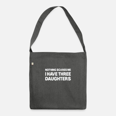 Three D Nothing Scares Me I Have Three Daughters, Dad of D - Shoulder Bag recycled