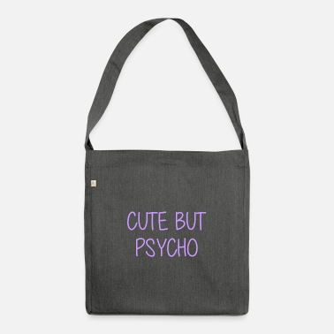 Schmo Cute but Psycho - cute but crazy - mentally - Shoulder Bag recycled