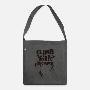 Climb your dreams - Shoulder Bag recycled