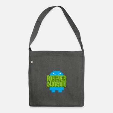 Android Forever Android - Shoulder Bag recycled
