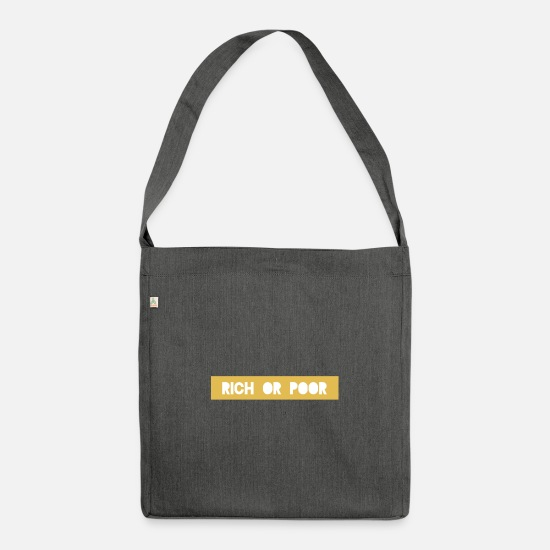 Wealth Bags & Backpacks - Rich or poor rich or poor riche ou pauvre - Shoulder Bag recycled dark grey heather