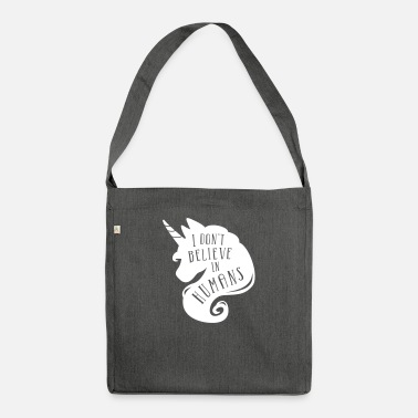 I don´t believe in humans - unicorn - Shoulder Bag recycled