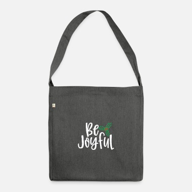 Joyful Be Joyful - Shoulder Bag recycled