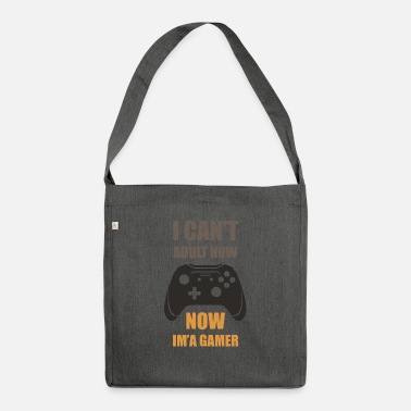 I Can't Adult Now, Now I'm Gamer - Shoulder Bag recycled
