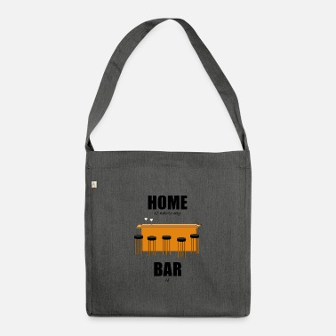 Bar Pub Bar pub counter drinking home is where my bar is - Shoulder Bag recycled