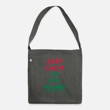 Calm keep calm and make slime - Shoulder Bag recycled