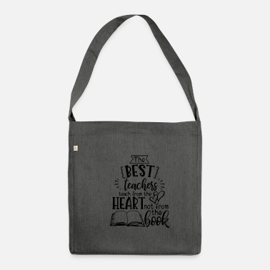 From The Best The Best Teachers Teach From The Heart Shirt - Shoulder Bag recycled