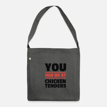 YOU HAD ME AT CHICKEN TENDERS - Shoulder Bag recycled